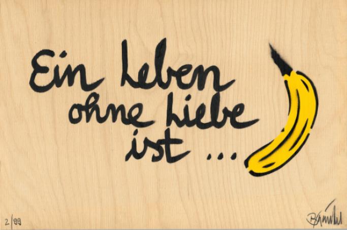 Ein Leben ohne Liebe ist Banane